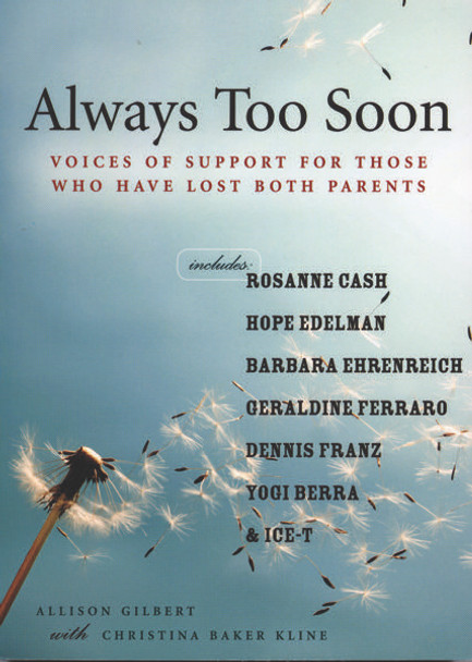 Always Too Soon:  Voices of Support for Those Who Have Lost Both Parents