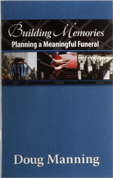 Building Memories: Planning a Meaningful Funeral