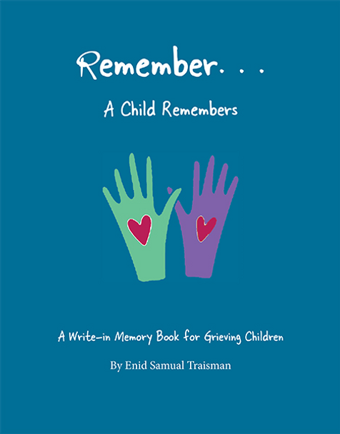 Remember...A Child Remembers: A Write-in Memory Book for Grieving Children