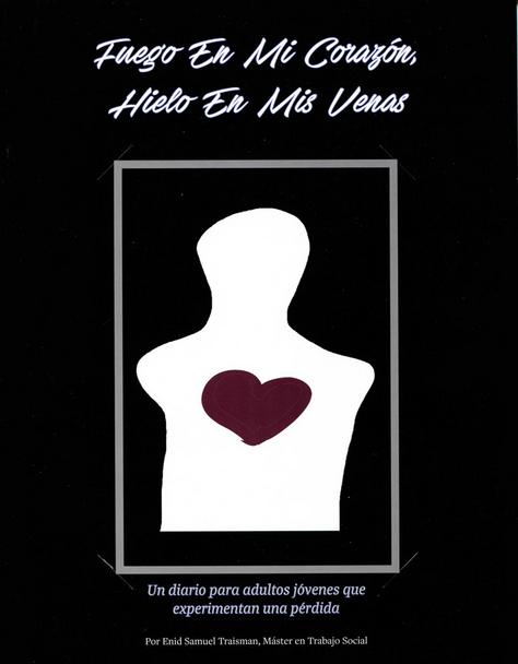 Fuego En Mi Corazón, Hielo En Mis Venas: Un diario para adultos jóvenes que experimentan una pérdida (Fire in My Heart (Spanish)