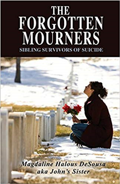 Forgotten Mourners, The: Sibling Survivors of Suicide