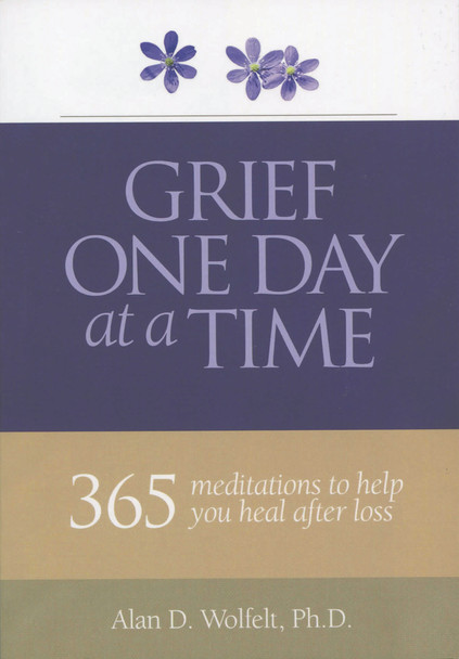 Grief One Day at a Time:  365 Meditations to Help You Heal After Loss