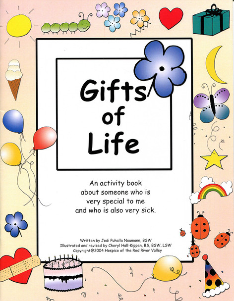 Gifts of Life:  An Activity Book About Someone Who is Very Special To Me and Who is Also Very Sick