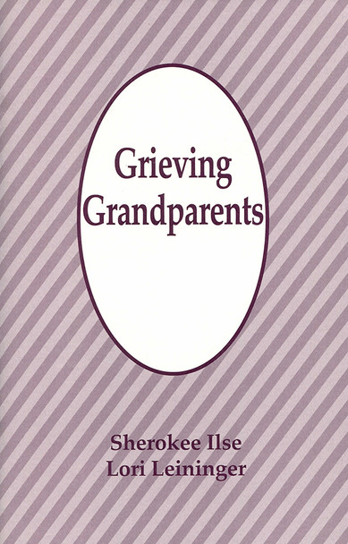 Grieving Grandparents: After Miscarriage, Stillbirth, or Infant Death