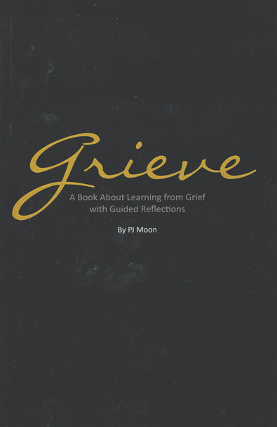 Grieve: A Book About Learning From Grief with Guided Reflections