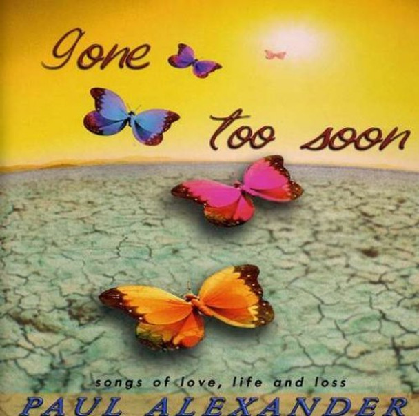 Gone too Soon: Songs of Love, Life and Loss CD