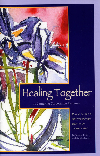 Healing Together: For Couples Whose Baby Died