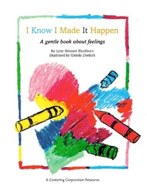 I Know I Made It Happen: A Gentle Book About Feelings