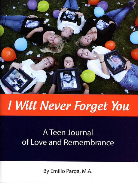 I Will Never Forget You:  A Teen Journal of Love and Remembrance