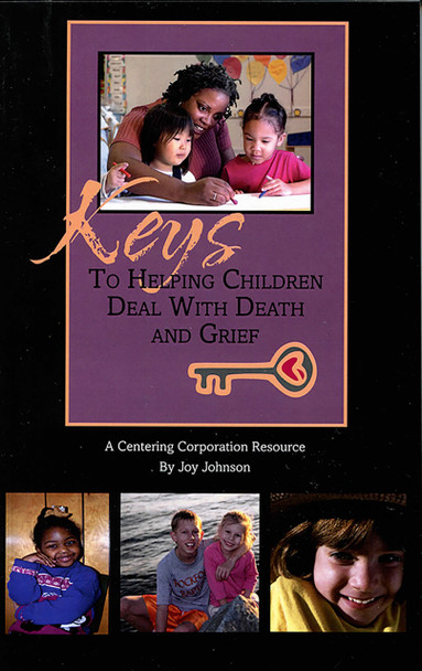 Keys to Helping Children Deal with Death & Grief