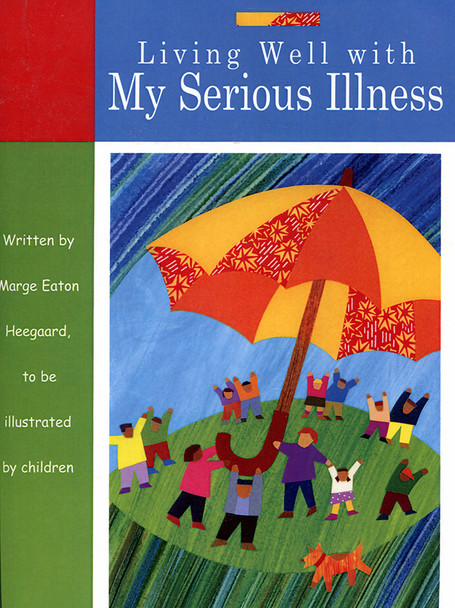 Living Well With My Serious Illness