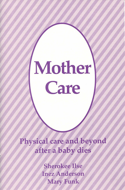 Mother Care: Physical Care and Beyond after a Baby Dies