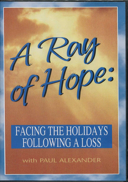 Ray of Hope, A:  Facing the Holidays Following a Loss (DVD)