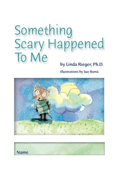 Something Scary Happened to Me: A workbook for children who have experienced trauma in their lives