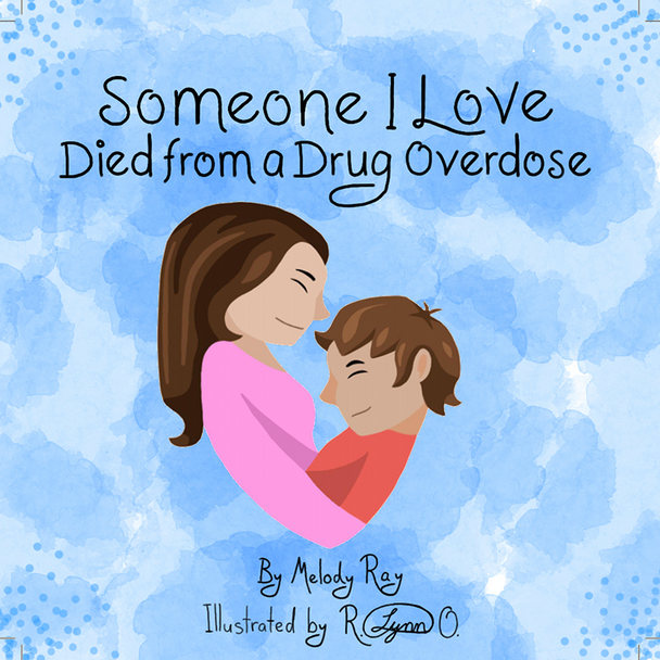 Someone I Love Died from a Drug Overdose