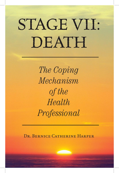 Stage VII: Death:  The Coping Mechanism of the Health Professional