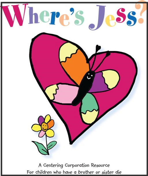 Where's Jess?: For Children Who Have a Brother or Sister Die