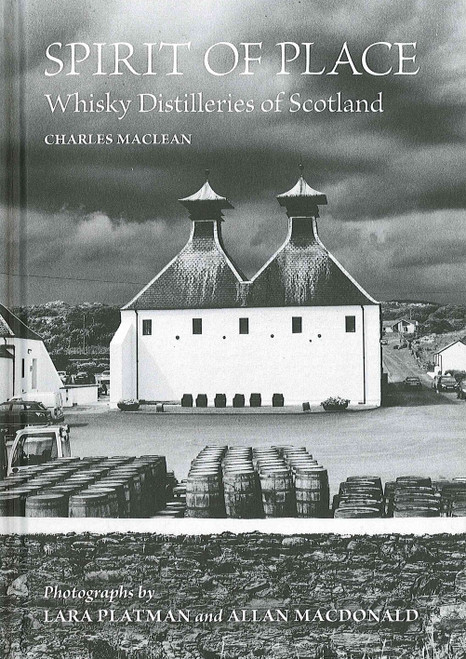 Spirit of Place, Whisky Distilleries of Scotland