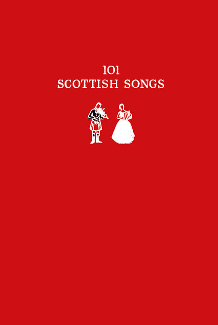 101 Scottish Songs   Selected by Norman Buchan