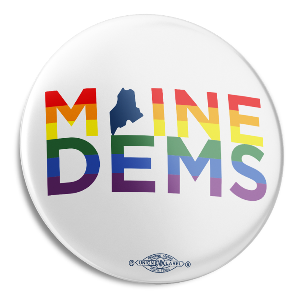 "Maine Dems - Rainbow (2.25"" Mylar Button -- Pack Of Two!)"