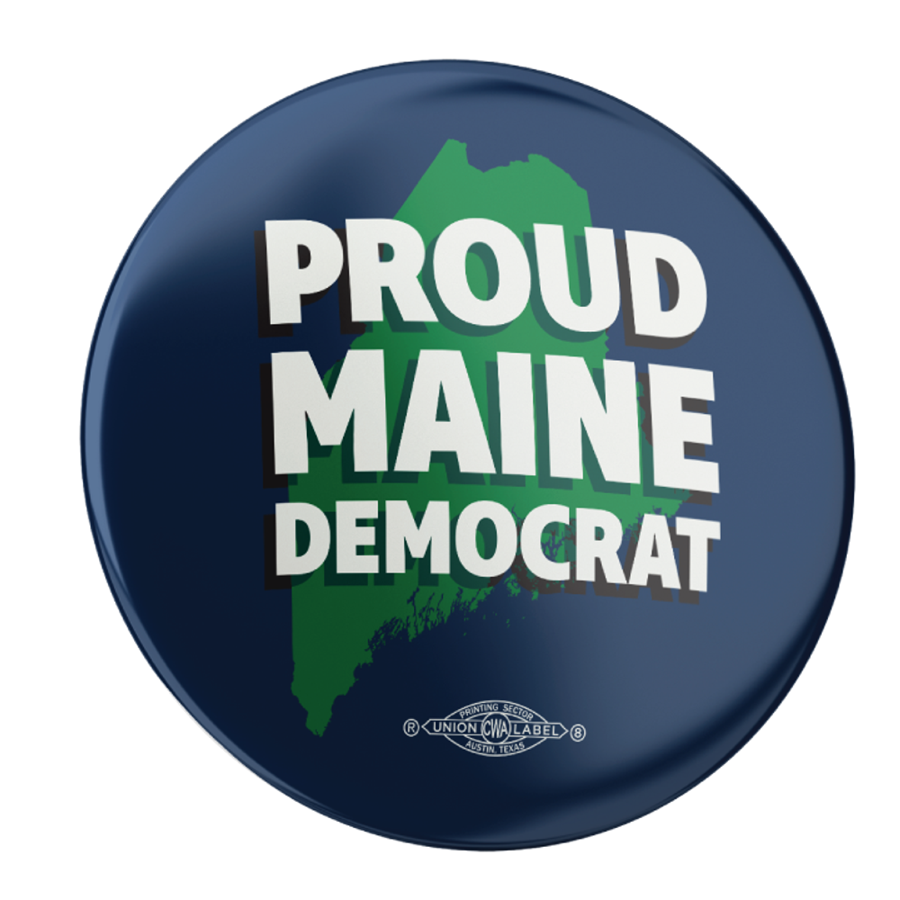 "Proud Maine Democrat (2.25"" Pin-Back Button -- Pack of Two!)"