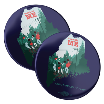 "Stand By ME (2.25"" Pin-Back Button -- Pack of Two!)"
