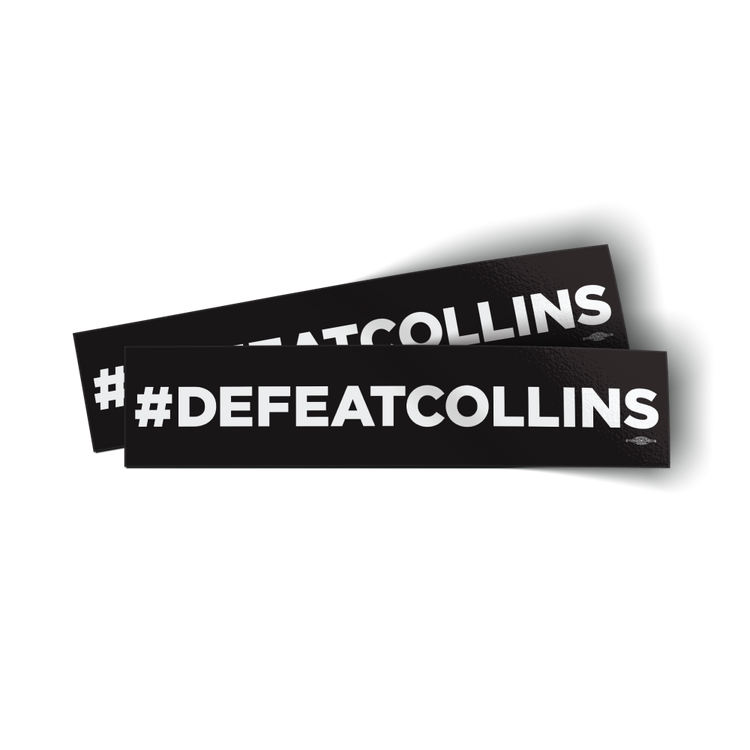 "#DefeatCollins (9"" x 2"" Vinyl Sticker -- Pack of Two!)"