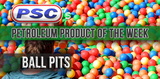 Petroleum Product of the Week: Ball Pits