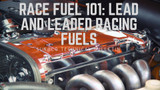 Race Fuel 101: Lead and Leaded Racing Fuels