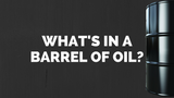 What's in a Barrel of Oil? The 42-Gallon Breakdown