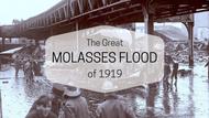 Understanding The Great Boston Molasses Flood of 1919
