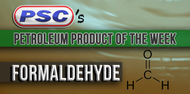 Petroleum Product of the Week: Formaldehyde