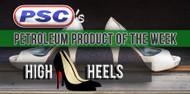 Petroleum Product of the Week: High Heels