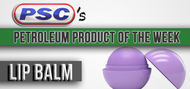 Petroleum Product of the Week: Lip Balm