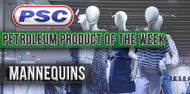 Petroleum Product of the Week: Mannequins