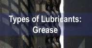 Understanding Types of Lubricants: Grease