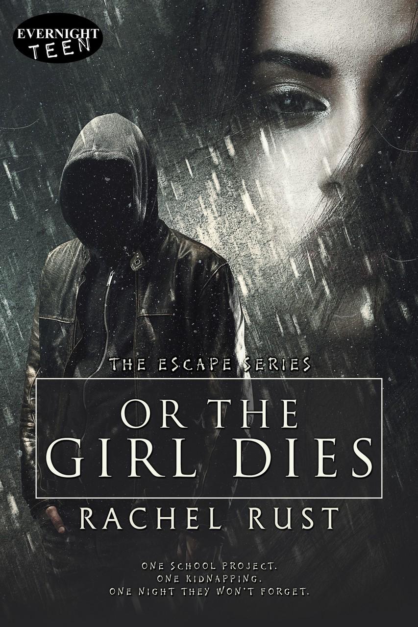 Or the Girl Dies by Rachel Rust
