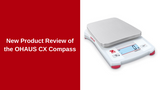 OHAUS CX Compass Product Spotlight