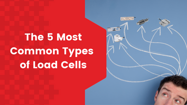 The 5 Most Common Types of Load Cells