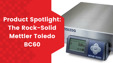 Product Spotlight: The Rock Solid Mettler Toledo BC60 Shipping Scale