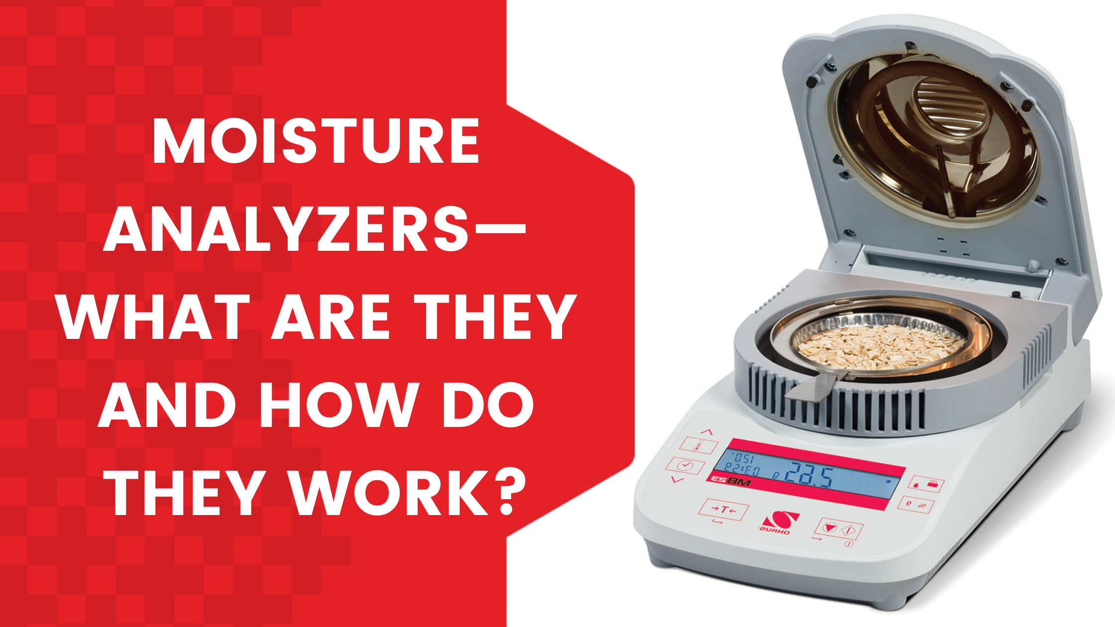 Moisture Analyzers—What Are They and How do They Work?