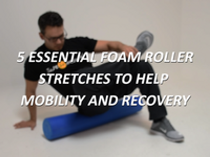 5 Foam Rolling Essentials To Take Your Mobility & Recovery To The Next Level!
