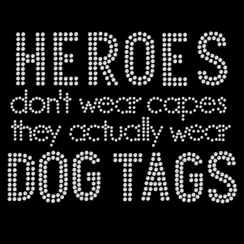 Heroes Dont Wear Capes Dogtags