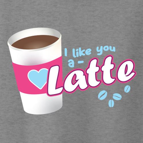 I Like You Latte