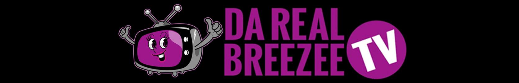 Da Real Breeze TV