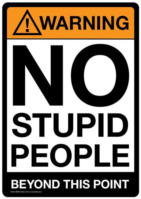 "Warning No Stupid People Tin Sign - 8 1/2"" X 11.75"""