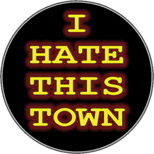 I Hate This Town - Sticker