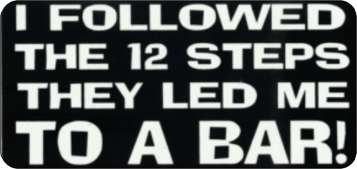 "I Followed The 12 Steps - 3 1/2"" X 2 1/2"" - Sticker"