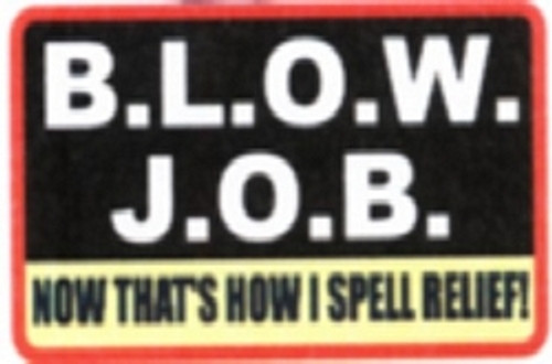 "B.L.O.W. Job - 3 1/2"" X 2 1/2"" - Sticker"