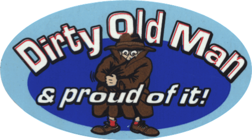 "Dirty Old Man & Proud Of It - 3 1/2"" X 2 1/2"" - Sticker"